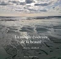 Brigitte Maillard - La simple évidence de la beauté - Poèmes et photographies.