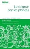 """Brigitte Maire - Se soigner par les plantes - Les """"Remèdes"""" de Gargile Martial."""