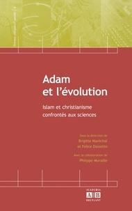 Brigitte Maréchal et Felice Dassetto - Adam et l'évolution - Islam et christianisme confrontés aux sciences.