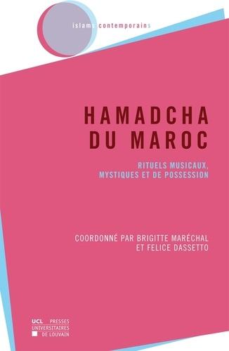 Hamadcha du Maroc. Rituels musicaux, mystiques et de possession