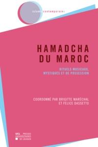 Brigitte Maréchal et Felice Dassetto - Hamadcha du Maroc - Rituels musicaux, mystiques et de possession.