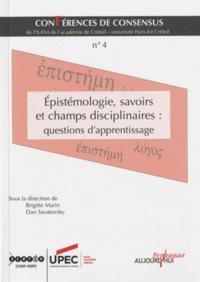 Brigitte Marin et Dan Savatovsky - Conférences de consensus - Tome 4, Epistémologie, savoirs et champs disciplinaires : questions d'apprentissage.
