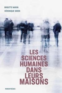 Brigitte Marin et Véronique Siron - Les sciences humaines dans leurs maisons.