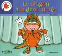 Brigitte Marleau - Le dragon à la dent sucrée.
