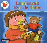 Brigitte Marleau - Le mauvais tour de Rhino - L'asthme.