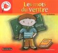 Brigitte Marleau - Les mots du ventre - La dyslexie.