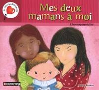 Brigitte Marleau - Mes deux mamans à moi - L'homoparentalité.