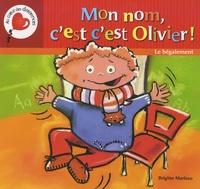 Brigitte Marleau - Mon nom, c'est c'est Olivier ! - Le bégaiement.