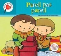 Brigitte Marleau - Pareil pas pareil - La déficience intellectuelle.