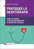 Brigitte Martel Cayeux - Pratiquer la sexothérapie - Points de repère, clés d'accompagnement et apport de la Gestalt.