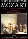 Brigitte Massin - Guide des opéras de Mozart - Livrets, analyses, discographies.