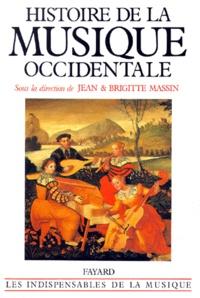 Brigitte Massin et Jean Massin - Histoire de la musique occidentale - Edition 1985.