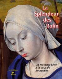 LA SPLENDEUR DES ROLIN. Un mécénat privé à la cour de Bourgogne, table ronde 27-28 février 1995 de la Société Eduenne.pdf