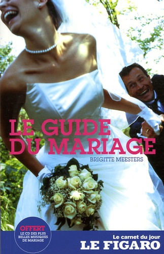 Brigitte Meesters - Le guide du mariage. 1 CD audio