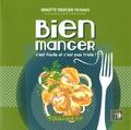 Brigitte Mercier-Fichaux - Bien manger - C'est facile et c'est pas triste !.