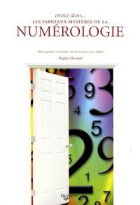 Entrez dans... les fabuleux mystères de la numérologie - Mieux guider et maîtriser son destin grâce à la numérologie.pdf