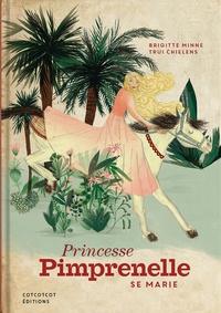 Brigitte Minne et Trui Chielens - Princesse Pimprenelle se marie.