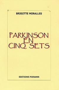 Brigitte Miralles - Parkinson en cinq sets.