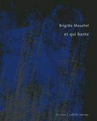 Brigitte Mouchel - Et qui hante.