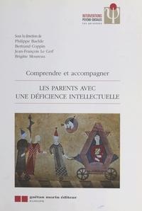 Brigitte Moureau et  Collectif - Les parents avec une déficience intellectuelle - Comprendre et accompagner.