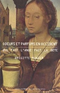 Brigitte Munier - Odeurs et parfums en Occident - Qui fait l'ange fait la bête.