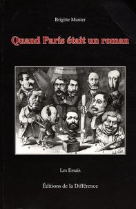 Brigitte Munier - Quand Paris était un roman - Du mythe de Babylone au culte de la vitesse.