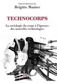 Brigitte Munier - Technocorps - La sociologie du corps à l'épreuve des nouvelles technologies.