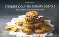 Brigitte Namour - Craquez pour les biscuits apéro ! - Pour épater dès le premier verre.