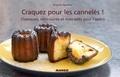 Brigitte Namour - Craquez pour les cannelés ! - Classiques, mini-sucrés et mini-salés pour l'apéro.