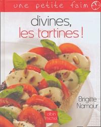 Brigitte Namour - Divines, les tartines !.