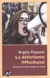 Brigitte Paquette - La déferlante #MoiAussi : Quand la honte change de camp.