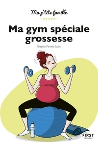 Brigitte Parnet-Evain - Ma gym spéciale grossesse.
