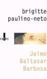 Brigitte Paulino-Neto - Jaime Baltasar Barbosa.
