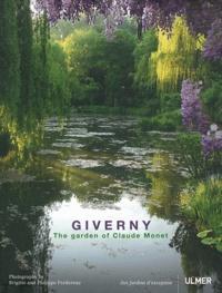 Brigitte Perdereau et Philippe Perdereau - Giverny - The garden of Claude Monet.