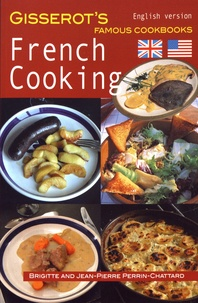 Brigitte Perrin-Chattard et Jean-Pierre Perrin-Chattard - French Cooking.
