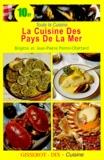 Brigitte Perrin-Chattard et Jean-Pierre Perrin-Chattard - La cuisine des pays de la mer.