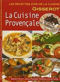 Brigitte Perrin-Chattard et Jean-Pierre Perrin-Chattard - La cuisine provençale.