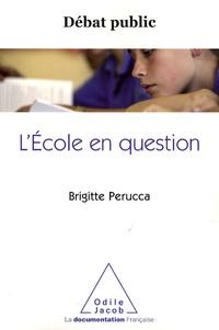 Brigitte Perucca - L'Ecole en question.