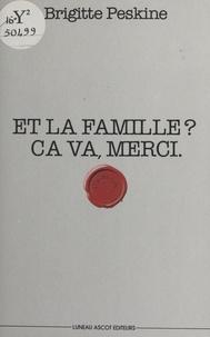 Brigitte Peskine - Et la famille ? Ça va, merci.