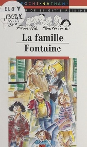 Brigitte Peskine et Ollivier Kerjean - La famille Fontaine.
