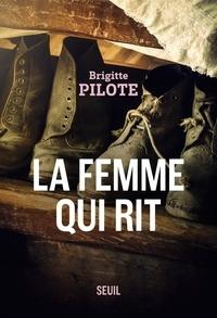 Brigitte Pilote - La femme qui rit.