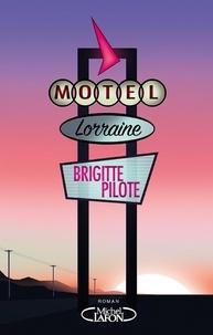 Brigitte Pilote - Motel Lorraine.