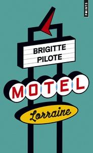 Brigitte Pilote - Môtel Lorraine.