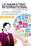 Brigitte Plançon - Marketing international : rappels théoriques et cas pratiques - Exercices corrigés.