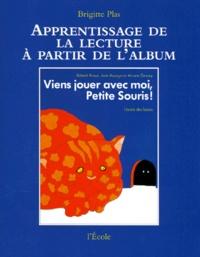 Brigitte Plas - Viens jouer avec moi, petite souris ! de Robert Kraus, josé Aruego et Ariane Dewey.