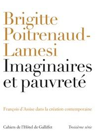Brigitte Poitrenaud-Lamesi - Imaginaire et pauvreté - François d'Assise dans la création contemporaine.