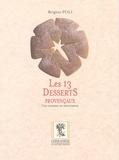 Brigitte Poli - Les 13 desserts provençaux. - Une coutume en mouvement.