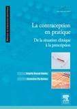 Brigitte Raccah-Tebeka et Geneviève Plu-Bureau - La contraception en pratique - De la situation clinique à la prescription.