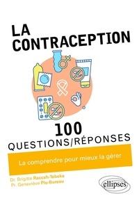 Brigitte Raccah-Tebeka et Geneviève Plu-Bureau - La contraception.