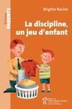 Brigitte Racine - La discipline, un jeu d'enfant.